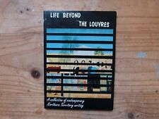 LIFE BEYOND THE LOUVRES- A COLLECTION OF CONTEMPORARY NORTHERN TERRITORY WRITING
