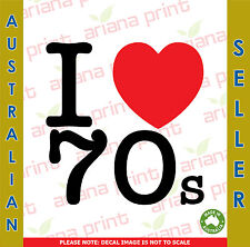 I Love 70s - Vinyl Cut Decal NEW!