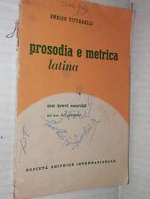 PROSODIA E METRICA LATINA Con brevi esercizi Enrico Tittarelli SEI 1958 latino