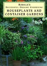 Houseplants and Container Gardens (Rodale's Successful Organic Gardening)