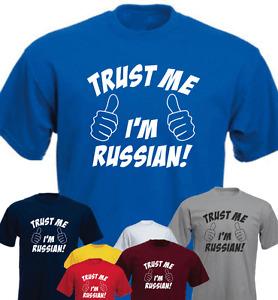 Trust Me I'm Russian ! Russia  Funny New T-shirt Present Gift