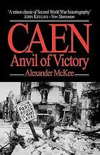 Caen : Anvil of Victory by Alexander McKee (2012, Paperback)