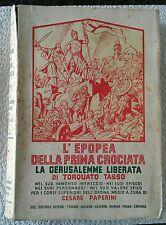 L'epopea della prima crociata LA GERUSALEMME LIBERATA, T.TASSO, 1941