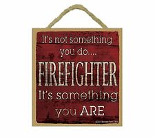"Not Something You Do Firefighter Something You Are Firefighter Sign Plaque 5""x5"""