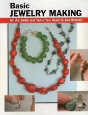 Basic Jewelry Making: All the Skills and Tools You Need to Get Started How To