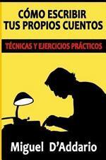 Creación Literaria: Cómo Escribir Tus Propios Cuentos : Técnicas y Ejercicios...