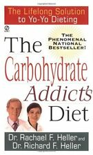 The Carbohydrate Addicts Diet: The Lifelong Solution to Yo-Yo Dieting (Signet)