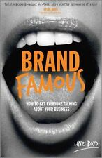 Brand Famous: How to Get Everyone Talking About Your Business, Very Good Conditi