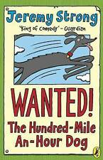 Wanted! the Hundred-mile-an-hour Dog by Jeremy Strong (Paperback, 2006)
