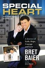 Special Heart : A Journey of Faith, Hope, Courage and Love by Bret Baier (2014,