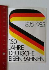 Aufkleber/Sticker: 150 Jahre Deutsche Eisenbahn 1835-1985 (190217180)