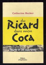 CATHERINE BECKER, DU RICARD DANS MON COCA