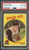 1959 Topps BB Card #110 George Witt Pittsburgh Pirates ROOKIE PSA NM-MT 8 !!!