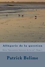 Les Petites Histoires de la Vie: Allégorie de la Question : Pour Espérer une...