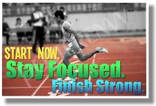 Start Now Stay Focused Finish Strong - NEW Classroom Motivational Poster
