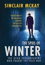 The Spies of Winter: The GCHQ codebreakers who fought the Cold War, , McKay, Sin