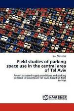 Field studies of parking space use  in the  central area of Tel Aviv: Report ass