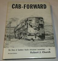 CAB FORWARD  Southern Pacific Articulated Locomotives by Robert J. Church Rev Ed