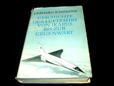 Gerhard Wissmann - Geschichte der Luftfahrt von Ikarus bis zur Gegenwart