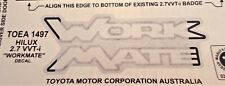 TOYOTA HILUX WORKMATE DECAL FEB 2005 - SEPT 11 NEW GENUINE OEA1497 STICK ON
