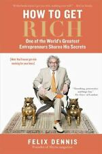 How to Get Rich: One of the World's Greatest Entrepreneurs Shares His Secrets, ,