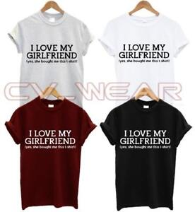 I LOVE MY GIRLFRIEND T SHIRT VALENTINES DAY BOYFRIEND GIFT FUNNY SHE BOUGHT THIS