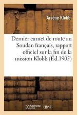 Dernier Carnet de Route, Au Soudan Francais, Rapport Officiel Sur la Fin de...