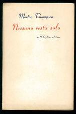 THOMPSON MORTON NESSUNO RESTA SOLO DALL'OGLIO 1955 I° EDIZ.
