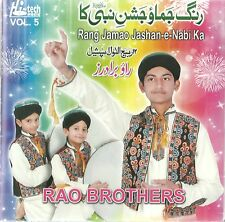 Rao BROTHERS vol 5 - RANG Jamao Jashan - E - Nabi KA - Tout Nouveau Naat CD