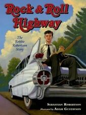 Rock and Roll Highway: The Robbie Robertson Story by Robertson, Sebastian