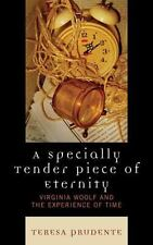 A Specially Tender Piece of Eternity: Virginia Woolf and the Experience of Ti...