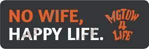MGTOW - No Wife Happy Life - MGTOW 4 Life