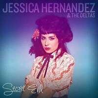 Jessica Hernández & The Deltas - Secreto Evil Nuevo CD