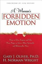 A Woman's Forbidden Emotion : How to Own, Express and Use Your Anger to Grow...