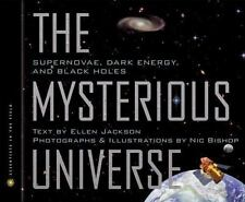 Mysterious Universe: Supernovae, Dark Energy, and Black Holes (Scientists in the