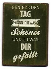 """Metallschild mit Magnet """"Genieße den Tag gönn dir was Schönes und tu was Dir...."""
