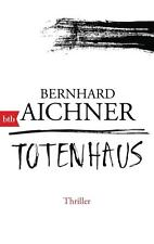 Totenhaus von Bernhard Aichner (2016, Taschenbuch)