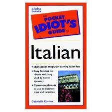 The Pocket Idiot's Guide: The Pocket Idiot's Guide to Italian by Gabrielle Ann E