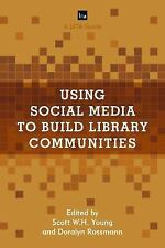 Using Social Media to Build Library Communities: A LITA Guide Paperback Book