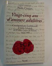 Cossart. Vingt-cinq ans d' amours adultères, correspondance Adèle Schunck 1824