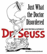 Just What the Doctor Disordered: Early Writings and Cartoons of Dr. Seuss (Dover
