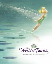 The World of Fairies: At the Dawn of Pixie Hollow