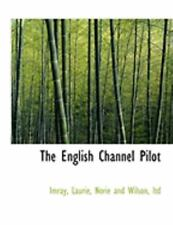 English Channel Pilot: By Imray, Laurie & Wilson, Ltd.