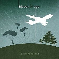 Always Leave the Ground by This Day and Age (CD, Sep-2004, One Eleven Records)