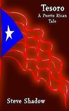 Tesoro : A Puerto Rican Tale by Steve Shadow (2015, Paperback)