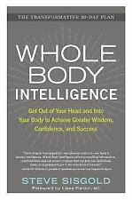 Whole Body Intelligence: Get Out of Your Head and Into Your Body to-ExLibrary