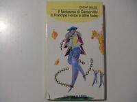 Il Fantasma Di Canterville - Il Principe Felice e Altre Favole-Oscar Wilde-LIBRO