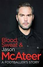 Blood, Sweat and McAteer: A Footballer's Story by Jason McAteer (Paperback, 2016)