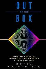 NEW Out of the Box: How to Develop Intuition, Be Smarter and Excel in Life