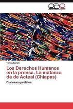USED (LN) Los Derechos Humanos en la prensa. La matanza de  de Acteal (Chiapas):